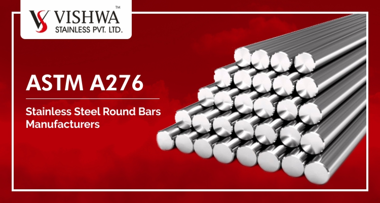ASTM A276 Stainless Steel Round Bars Manufacturers