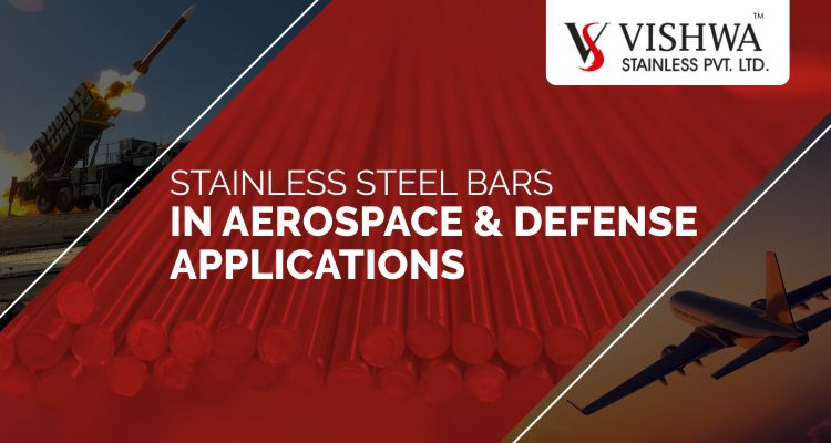 Stainless Steel Bars In Aerospace & Defense Applications