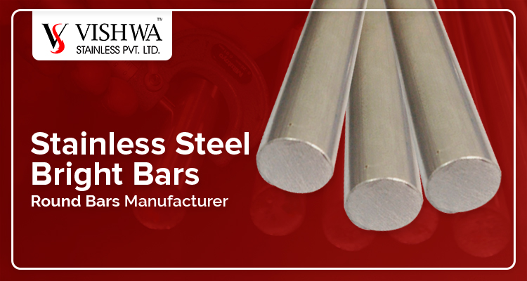 Stainless Steel Bright Bars Round Bars Manufacturer India