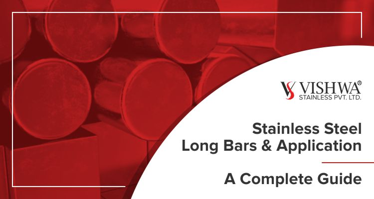 stainless steel Long bars & applications complete guide