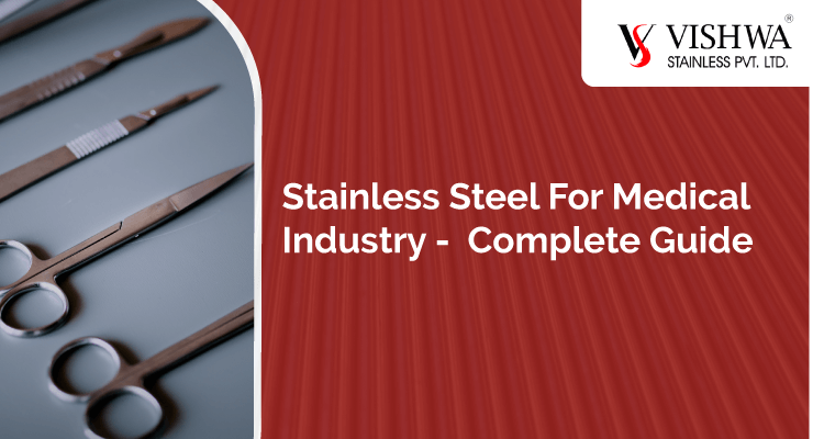Stainless steel for medical industry - Complete Guide