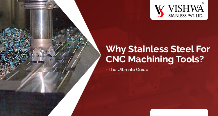 stainless steel for CNC machining tools