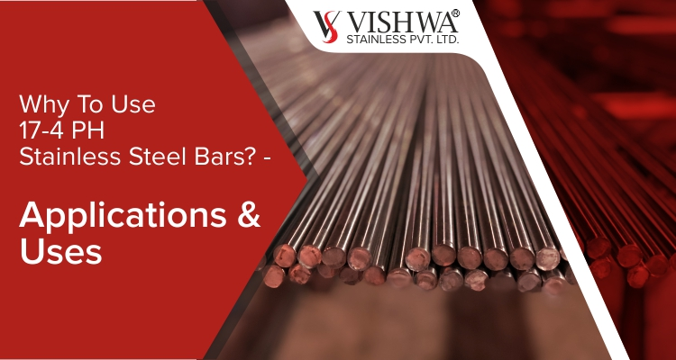 17-4 PH Stainless Steel Bars? - Applications & Uses